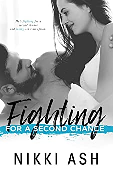Fighting For a Second Chance (The Fighting Series Book 1) by [Ash, Nikki]