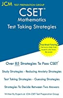 CSET Mathematics - Test Taking Strategies: CSET 211, CSET 212, and CSET 213 - Free Online Tutoring - New 2020 Edition - The latest strategies to pass your exam.