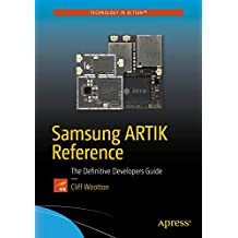 Samsung ARTIK Reference: The Definitive Developers Guide