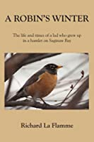 A Robin's Winter: the Life And Times of