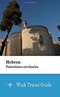 Hebron (Palestinian territories) - Wink Travel Guide
