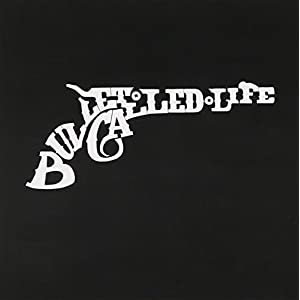 Bullet Called Life