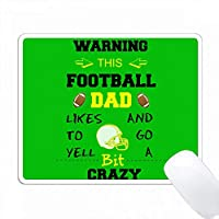 このフットボールのお父さんが狂った黄色と緑に行きたいと警告する PC Mouse Pad パソコン マウスパッド