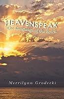 Heavenspeak: The Language of the Spirit