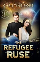 The Refugee Ruse (The Gaian Consortium Series)