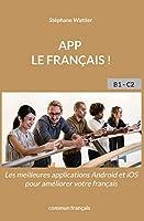 App le français !: Les meilleures applications mobiles pour améliorer votre français.