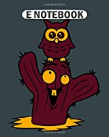 E Notebook: friends happy face desert owl bird owl small comic  College Ruled - 50 sheets, 100 pages - 8 x 10 inches