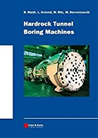 Hardrock Tunnel Boring Machines by Bernhard Maidl Leonhard Schmid Willy Ritz Martin Herrenknecht(2008-05-27)