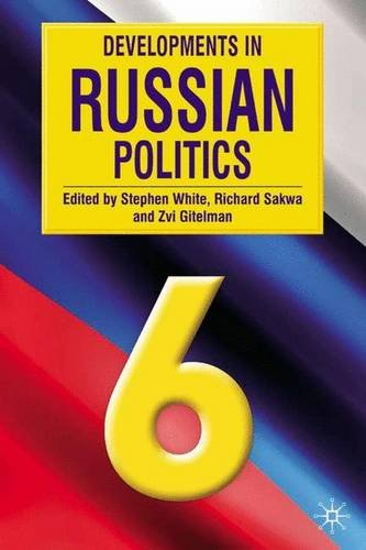 Download Developments in Russian Politics 1403936692