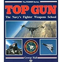 Top Gun: The Navy's Fighter Weapons School (The Power Series)