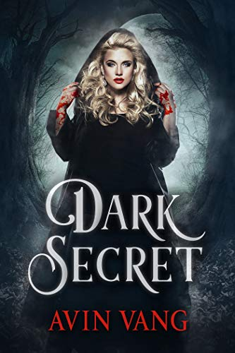 Dark Secret: A New Paranormal Vampires and Witches Romance Book (New  Series) eBook: Avin Vang: Amazon com au: Kindle Store