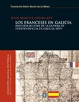 Los franceses en Galicia : historia militar de la Guerra de Independencia en Galicia (1809)