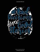 Bad Decisions Make Good Stories: Genkouyoushi Notebook