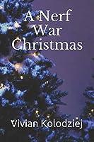 A Nerf War Christmas