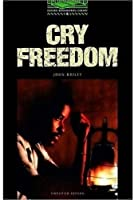 Cry Freedom: 2500 Headwords (Oxford Bookworms ELT)