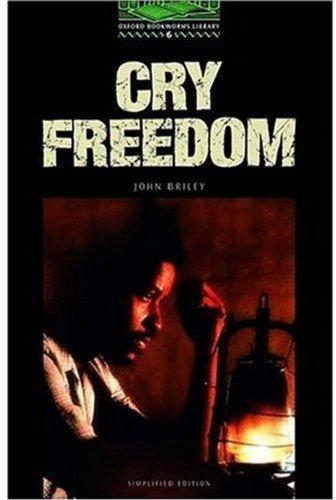 Cry Freedom: 2500 Headwords (Oxford Bookworms ELT)の詳細を見る