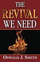 The Revival We Need by Oswald J. Smith(2012-06-28)