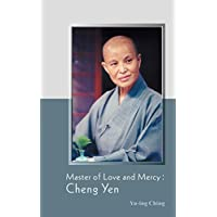 Master of Love and Mercy: Cheng Yen (English Edition)
