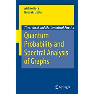Quantum Probability and Spectral Analysis of Graphs (Theoretical and Mathematical Physics)