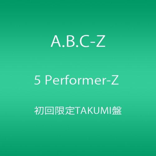 5 Performer-Z 初回限定TAKUMI盤 2CD+DVD