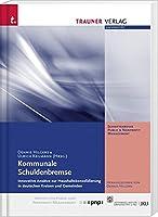 Kommunale Schuldenbremse, Innovative Ansaetze zur Schuldenkonsolidierung in deutschen Kreisen und Gemeinden