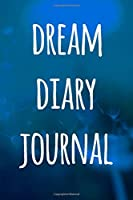 Dream Diary Journal: Ideal gift for the dreamer in your life! Over 100 pages to record your dreams!
