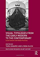 Visual Typologies from the Early Modern to the Contemporary: Local Contexts and Global Practices (Routledge Research in Art History)