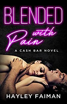 Blended with Pain: Notorious Devils (Cash Bar  Book 4) by [Faiman, Hayley]