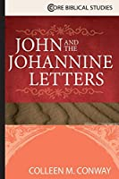 John and the Johannine Letters (Core Biblical Studies)