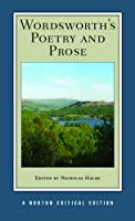 Wordsworth's Poetry and Prose: Authoritative Texts Criticism (Norton Critical Editions)