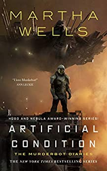 [Wells, Martha]のArtificial Condition: The Murderbot Diaries (English Edition)
