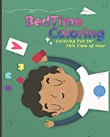 BedTime Coloring: Coloring Fun for This Time of Year