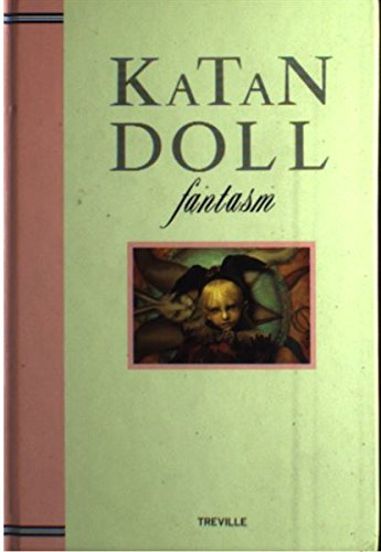 KATAN DOLL ファンタズム―天野可淡人形作品集 (A TREVILLE BOOK)の詳細を見る