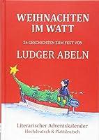 Weihnachten im Watt: 24 Geschichten zum Fest / Literarischer Weihnachtskalender in Hoch- und Plattdeutsch