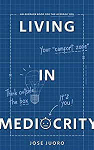 Living in Mediocrity: An average book for the average you (English Edition)