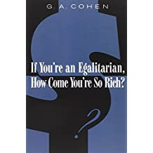 If You're an Egalitarian, How Come You're So Rich?