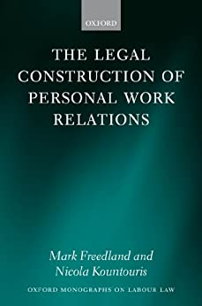 [Freedland FBA, Mark, Kountouris, Nicola]のThe Legal Construction of Personal Work Relations (Oxford Monographs on Labour Law)