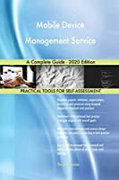 Mobile Device Management Service A Complete Guide - 2020 Edition