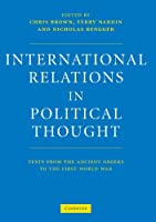 International Relations in Political Thought: Texts from the Ancient Greeks to the First World War by Unknown(2002-05-20)