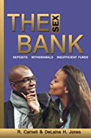 The Sex Bank: Deposits, Withdrawals, Insufficient Funds