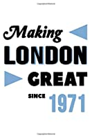 Making London Great Since 1971: College Ruled Journal or Notebook (6x9 inches) with 120 pages