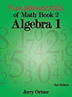Fundamentals of Math Book 2 Algebra 1: 2nd Edition
