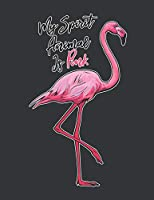 Notebook: My Spirit Animal Is Pink Flamingo Lover Funny Journal & Doodle Diary; 120 Dot Grid Pages for Writing and Drawing - 8.5x11 in.