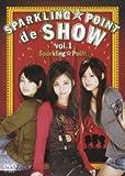 SPARKLING☆POINT de SHOW vol.1 [DVD]