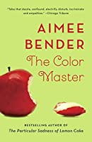 The Color Master by Aimee Bender(2014-04-22)