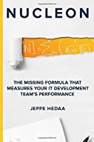 Nucleon: The Missing Formula That Measures Your IT Development Team's Performance