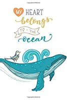 My Heart Belongs to the Ocean: Ocean Vibes Blank Lined Journal
