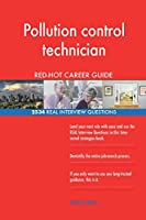 Pollution Control Technician Red-Hot Career Guide; 2534 Real Interview Questions