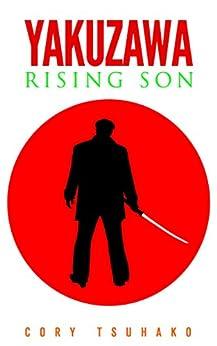 Yakuzawa: Rising Son by [Tsuhako, Cory]