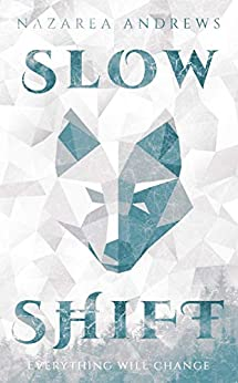 Slow Shift by [Andrews, Nazarea]